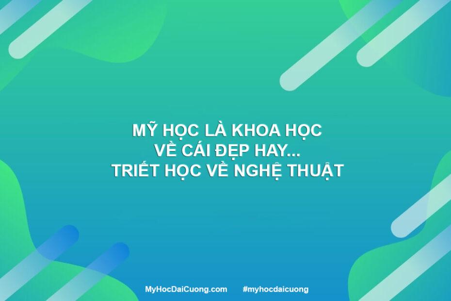 my hoc la khoa hoc ve cai dep hay triet hoc ve nghe thuat