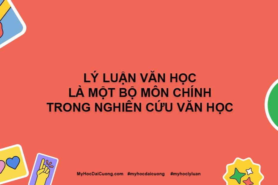 ly luan van hoc la mot bo mon chinh trong nghien cuu van hoc