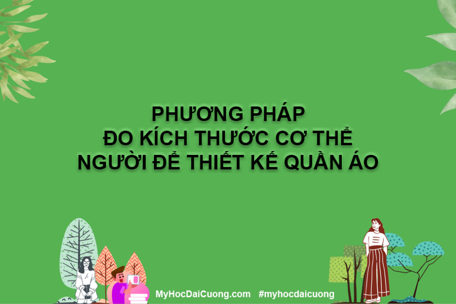 phuong phap do kich thuoc co the nguoi de thiet ke quan ao