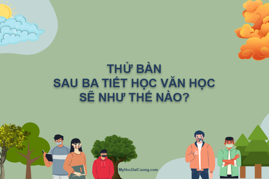 thu ban sau ba tiet hoc van hoc se nhu the nao