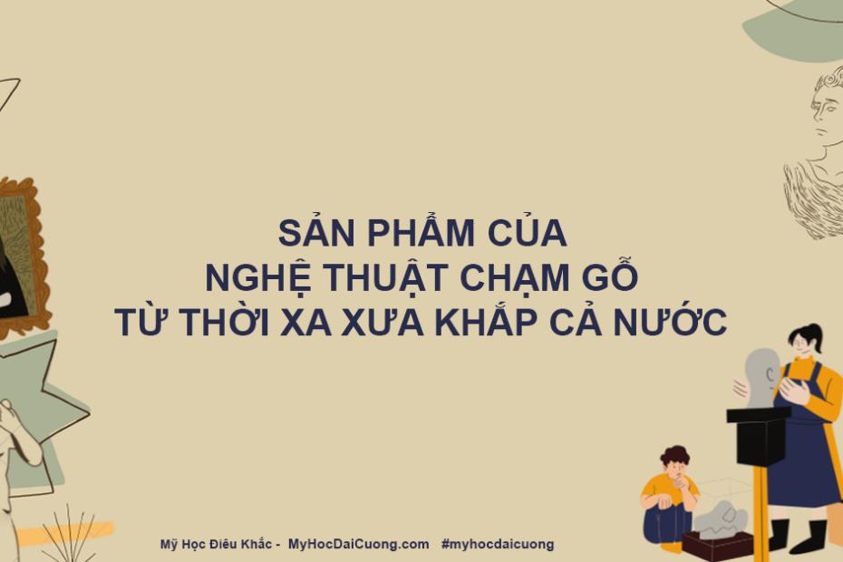 san pham cua nghe thuat cham go tu thoi xa xua khap ca nuoc