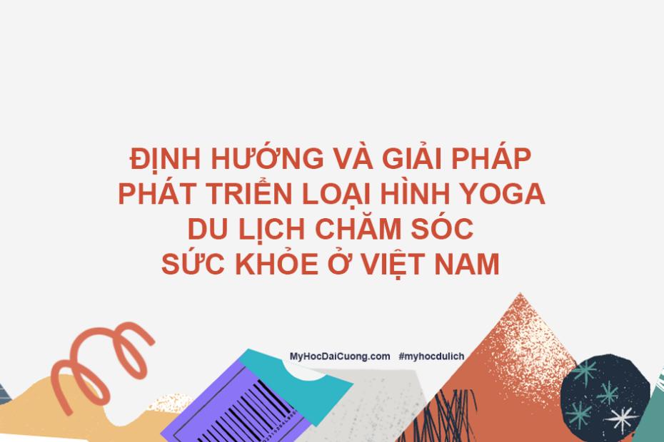 dinh huong va giai phap phat trien loai hinh yoga du lich cham soc suc khoe o viet nam