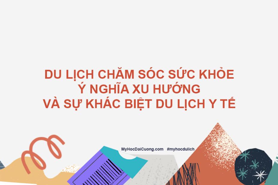 du lich cham soc suc khoe y nghia xu huong va su khac biet du lich y te
