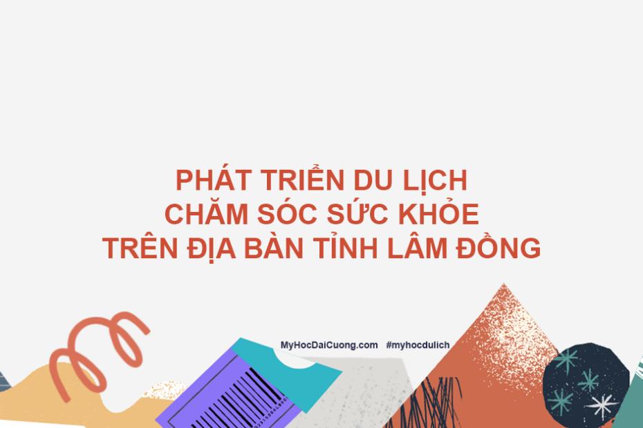 phat trien du lich cham soc suc khoe tren dia ban tinh lam dong